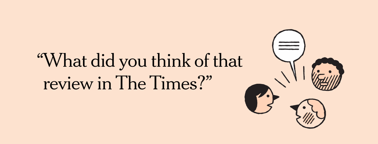 What did you think of that review in The Times?