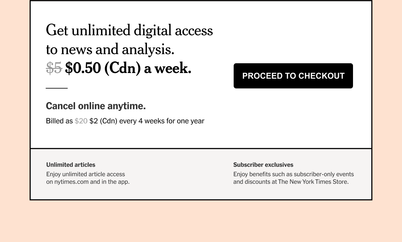 Get unlimited digital access to news and analysis. $0.50 (Cdn) a week.