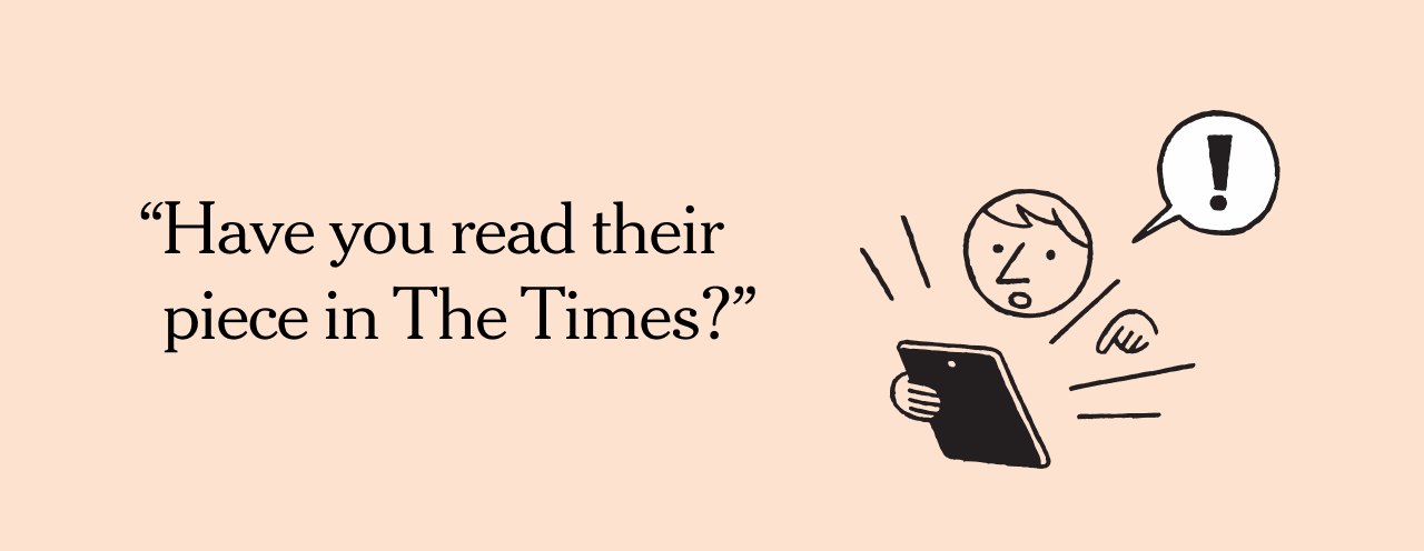 Have you read their piece in The Times?