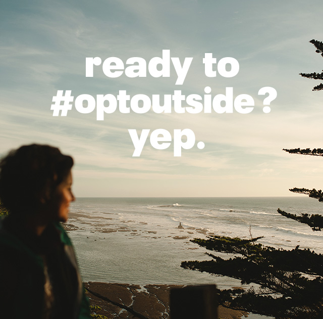 ready to #optoutside? yep.
