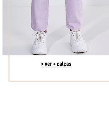 Ver + calças   Eles